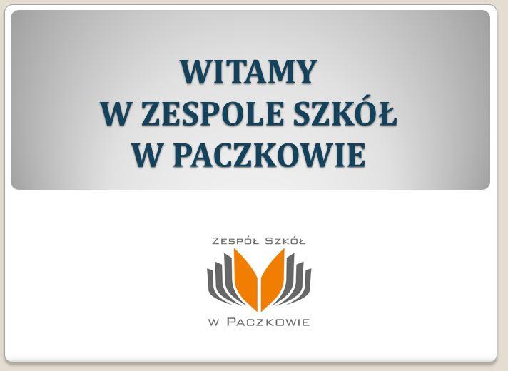 Prezentacja Zespołu szkół w Paczkowie